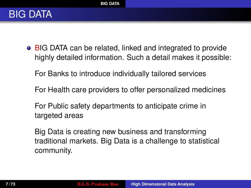 personalized medicines For Public safety departments to anticipate crime in targeted areas Big Data is creating new