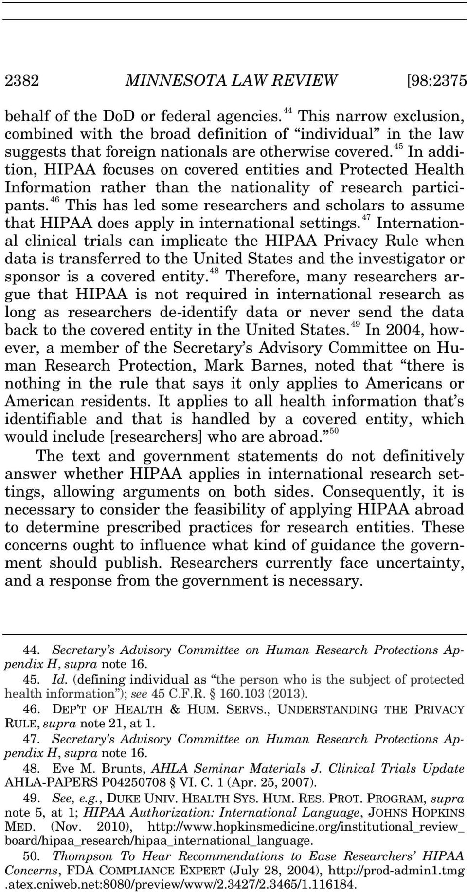 45 In addition, HIPAA focuses on covered entities and Protected Health Information rather than the nationality of research participants.