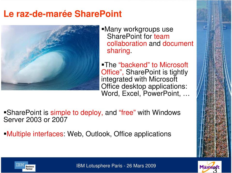The backend to Microsoft Office, SharePoint is tightly integrated with Microsoft Office