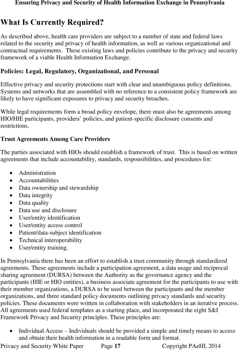 contractual requirements. These existing laws and policies contribute to the privacy and security framework of a viable Health Information Exchange.