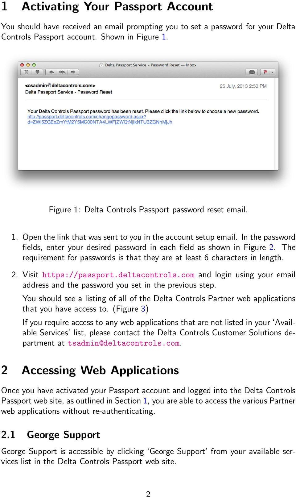In the password fields, enter your desired password in each field as shown in Figure 2. The requirement for passwords is that they are at least 6 characters in length. 2. Visit https://passport.