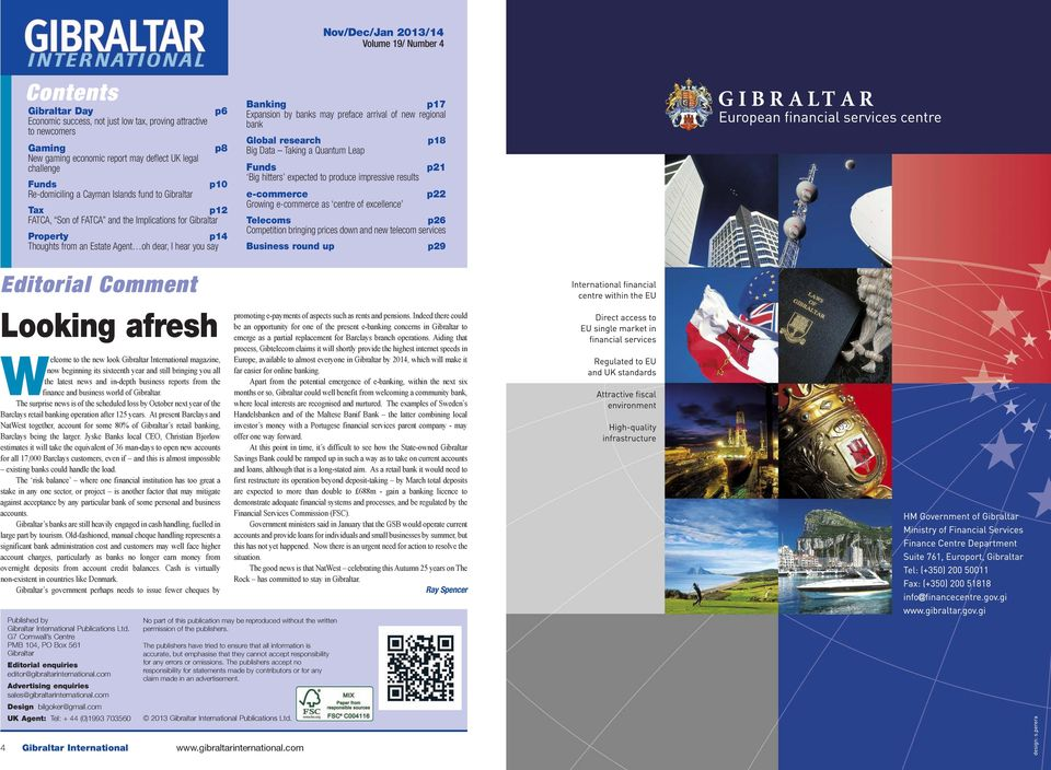 Editorial Comment Looking afresh Welcome to the new look Gibraltar International magazine, now beginning its sixteenth year and still bringing you all the latest news and in-depth business reports