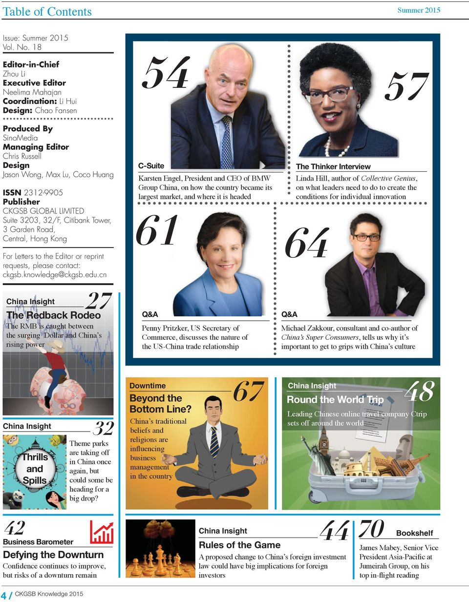 2312-9905 Publisher CKGSB GLOBAL LIMITED Suite 3203, 32/F, Citibank Tower, 3 Garden Road, Central, Hong Kong For Letters to the Editor or reprint requests, please contact: ckgsb.knowledge@ckgsb.edu.