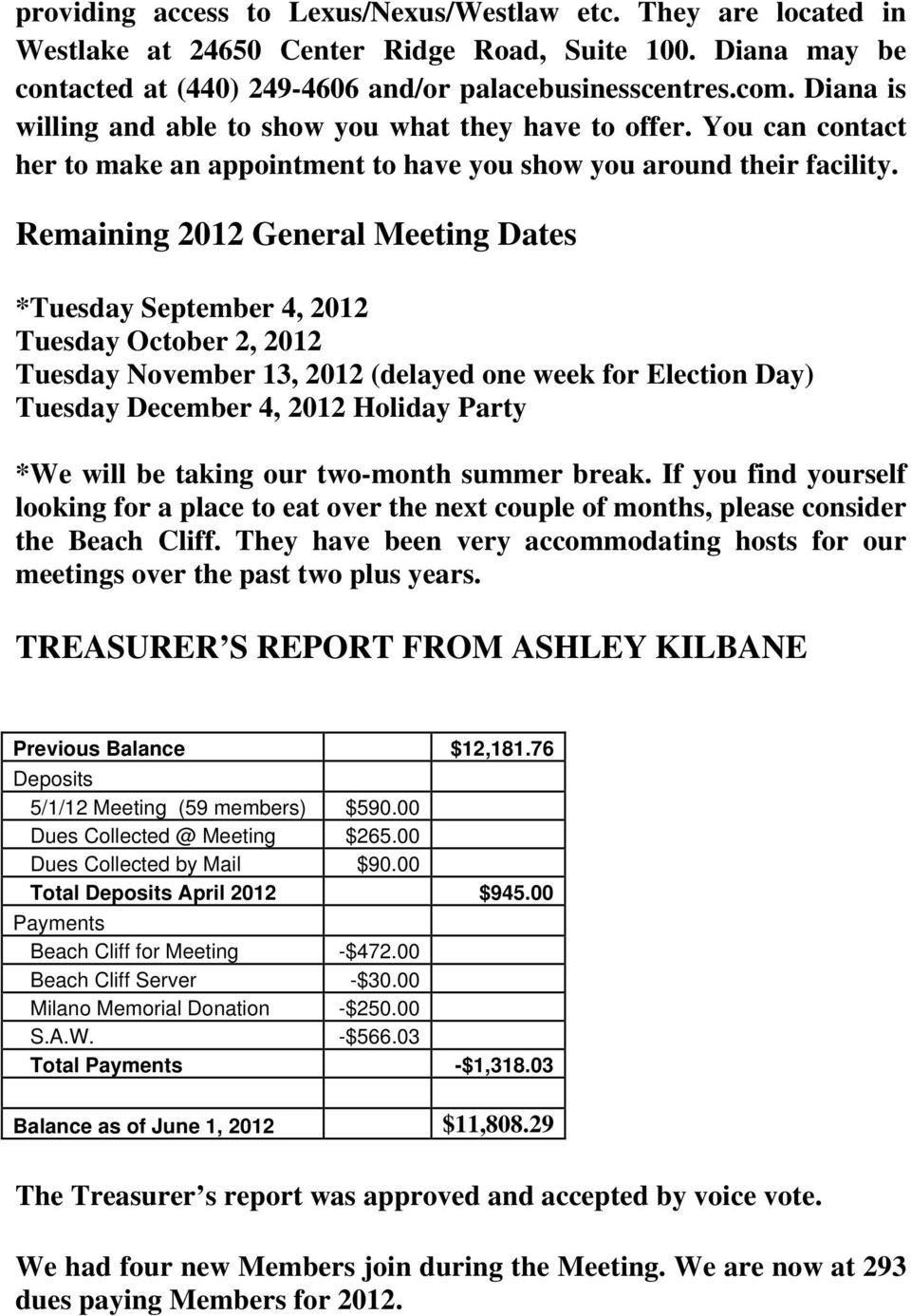 Remaining 2012 General Meeting Dates *Tuesday September 4, 2012 Tuesday October 2, 2012 Tuesday November 13, 2012 (delayed one week for Election Day) Tuesday December 4, 2012 Holiday Party *We will