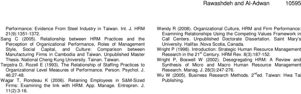 Taiwan. Unpublished Master Thesis. National Cheng Kung University. Tainan. Taiwan. Terpstra D, Rozell E (1993). The Relationship of Staffing Practices to Organizational Level Measures of Performance.