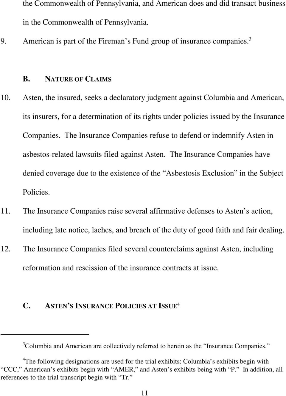 The Insurance Companies refuse to defend or indemnify Asten in asbestos-related lawsuits filed against Asten.