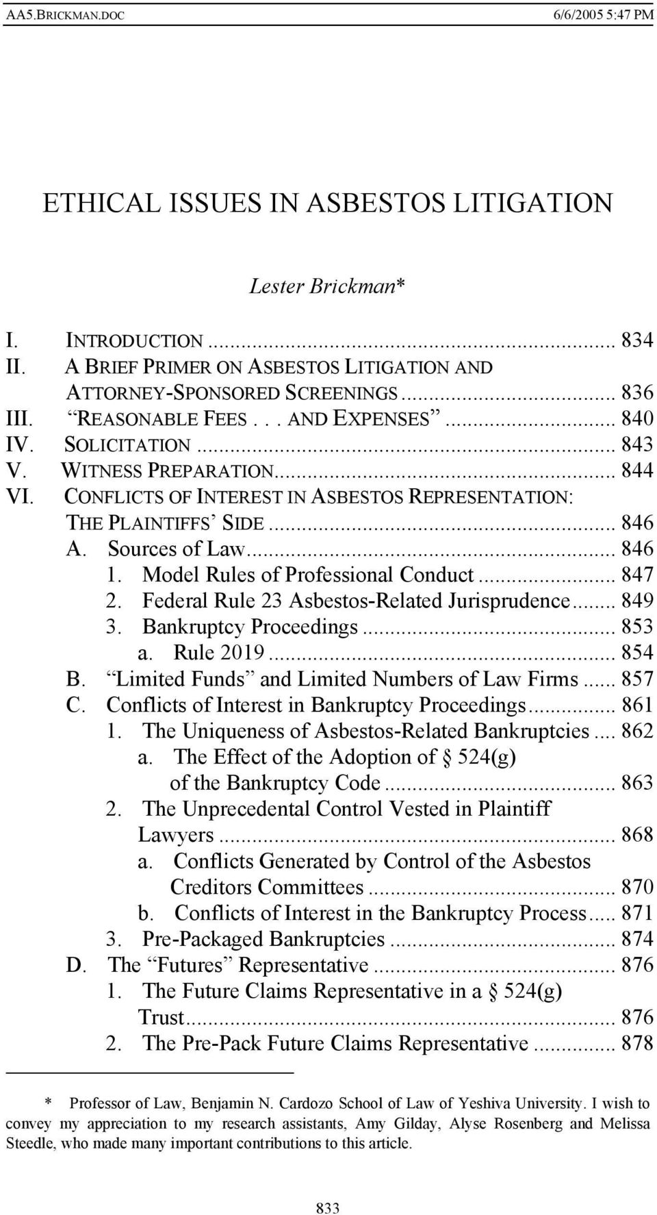Model Rules of Professional Conduct... 847 2. Federal Rule 23 Asbestos-Related Jurisprudence... 849 3. Bankruptcy Proceedings... 853 a. Rule 2019... 854 B.