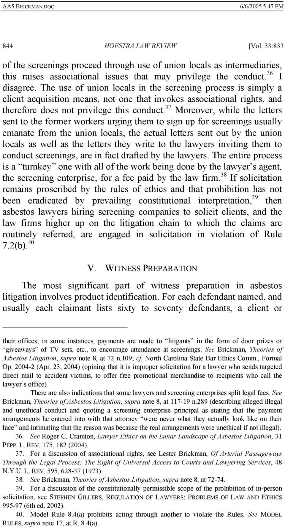 37 Moreover, while the letters sent to the former workers urging them to sign up for screenings usually emanate from the union locals, the actual letters sent out by the union locals as well as the