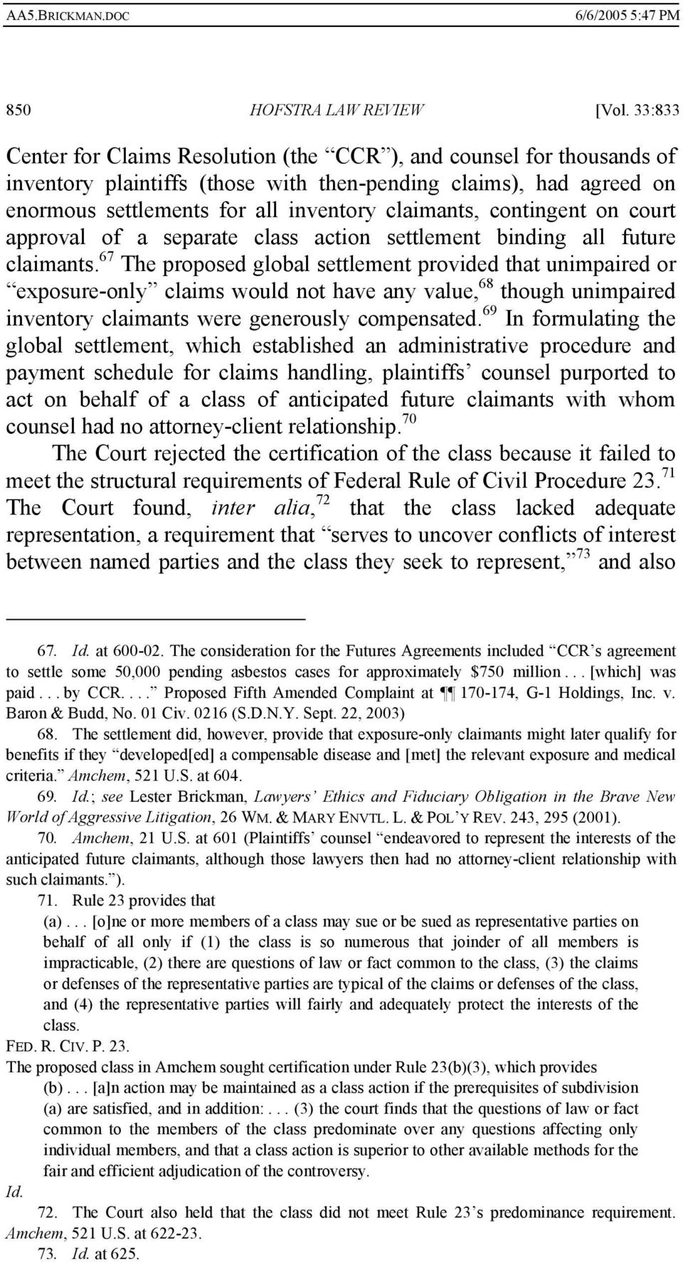 contingent on court approval of a separate class action settlement binding all future claimants.