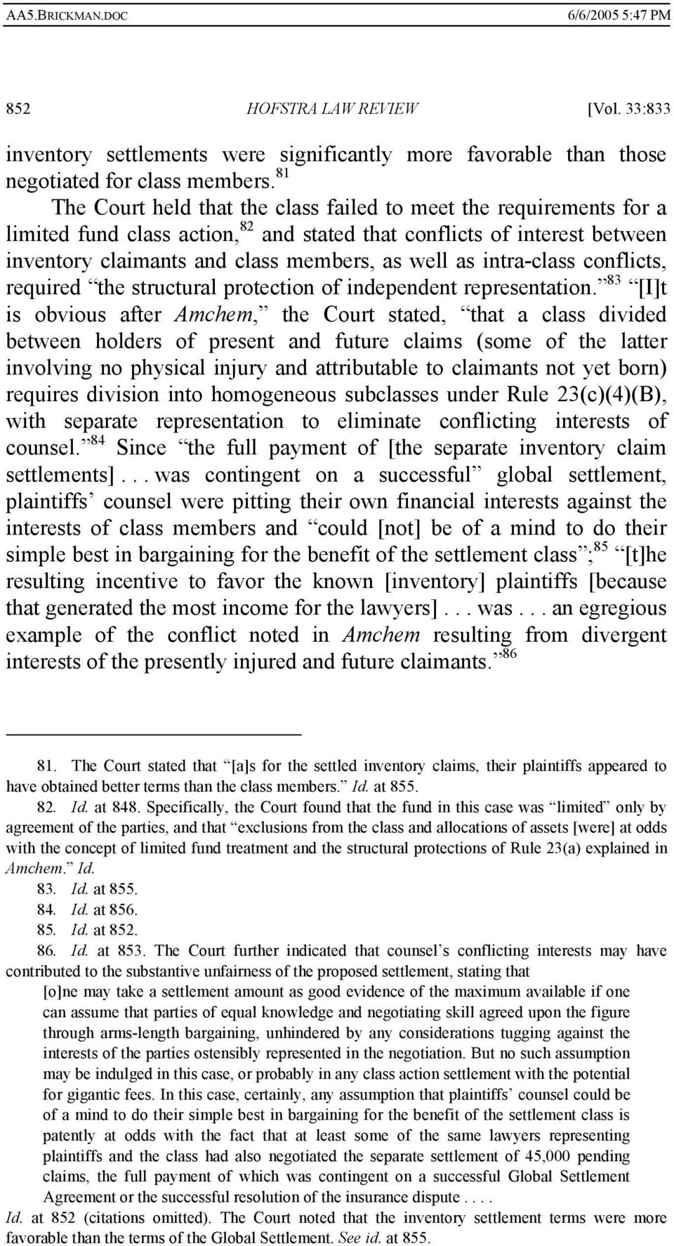 intra-class conflicts, required the structural protection of independent representation.