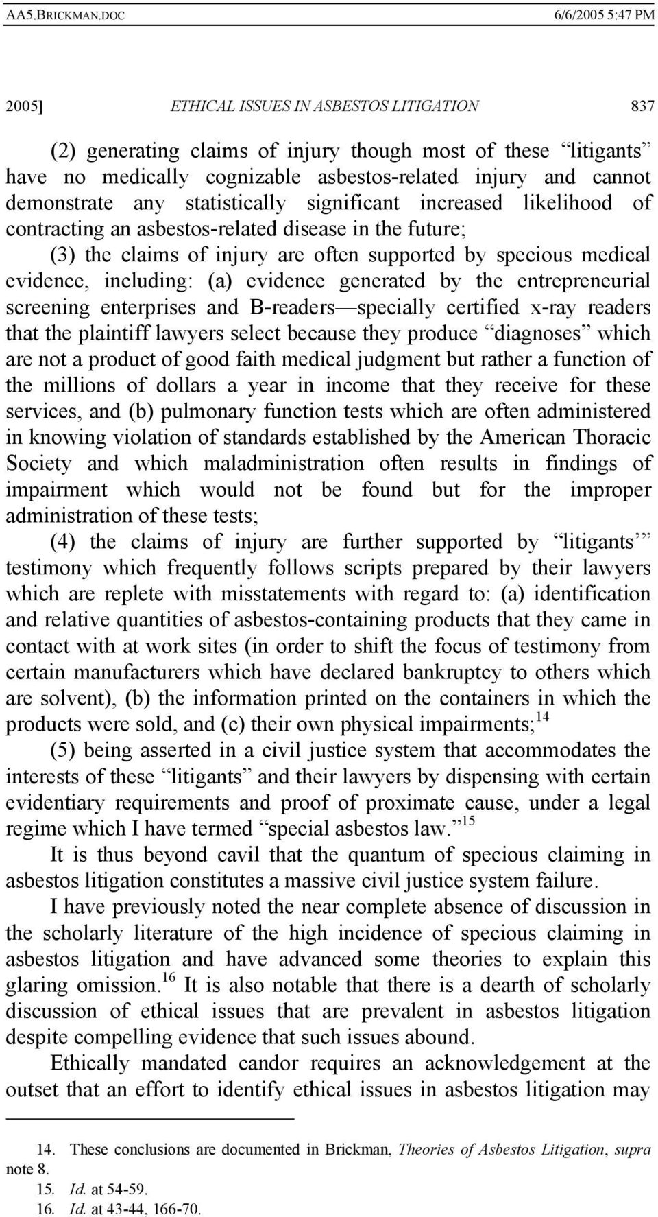 evidence generated by the entrepreneurial screening enterprises and B-readers specially certified x-ray readers that the plaintiff lawyers select because they produce diagnoses which are not a