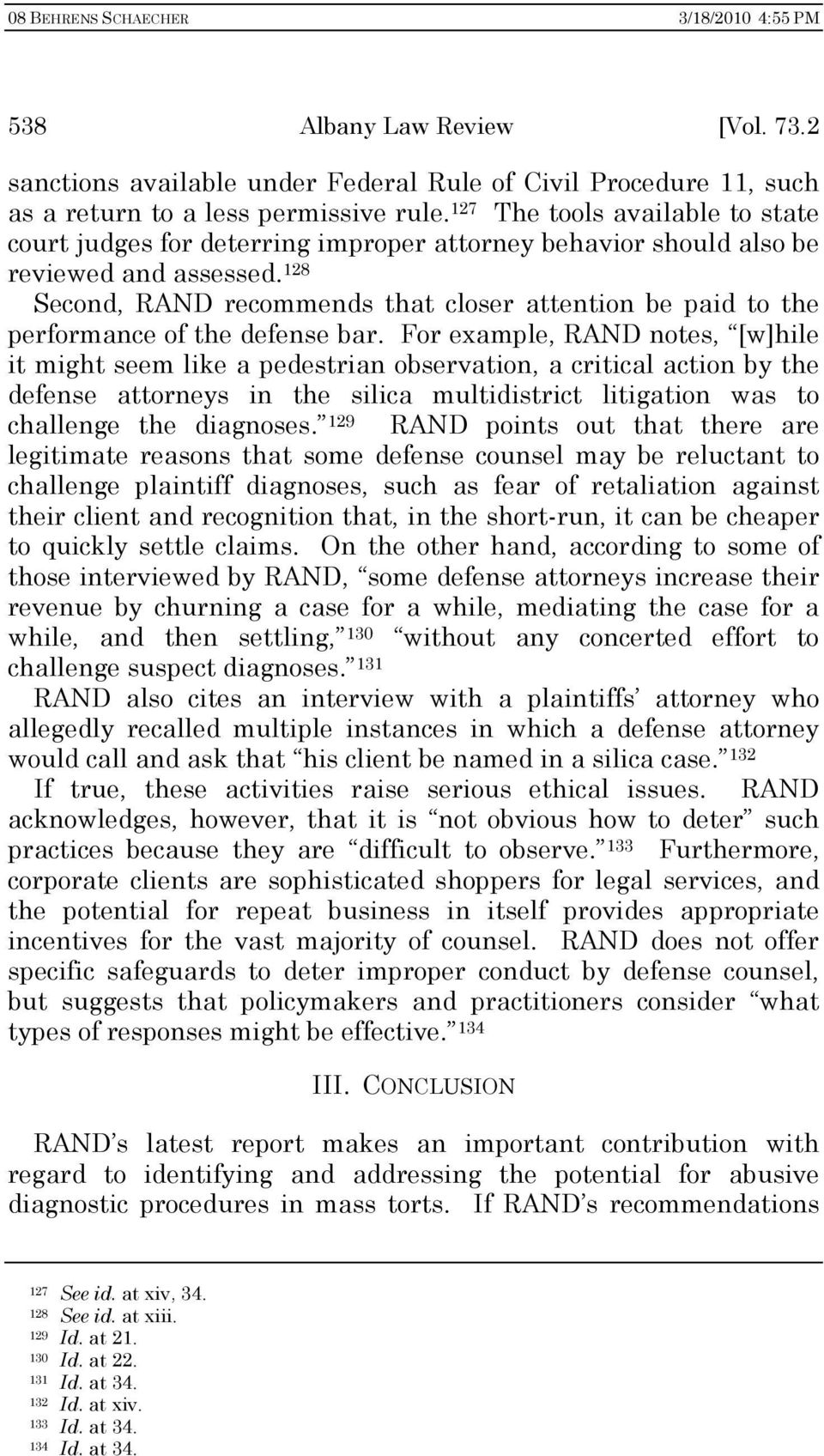 128 Second, RAND recommends that closer attention be paid to the performance of the defense bar.