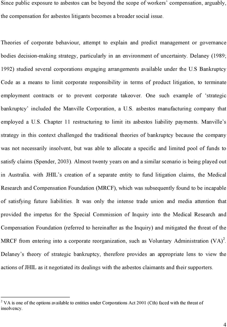 Delaney (1989; 1992) studied several corporations engaging arrangements available under the U.