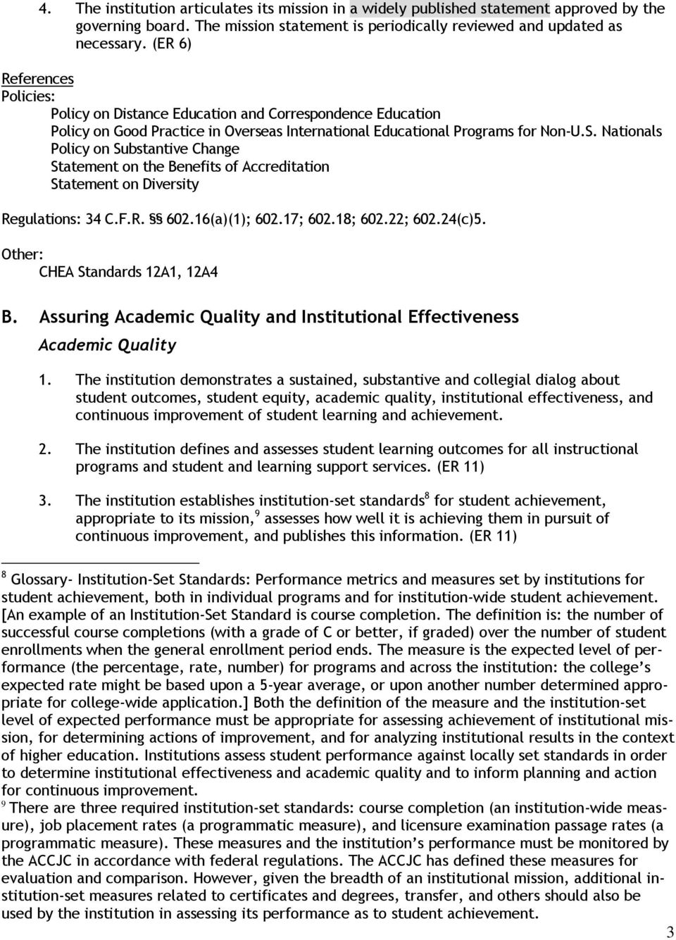 Nationals Policy on Substantive Change Statement on the Benefits of Accreditation Statement on Diversity 34 C.F.R. 602.16(a)(1); 602.17; 602.18; 602.22; 602.24(c)5. CHEA Standards 12A1, 12A4 B.