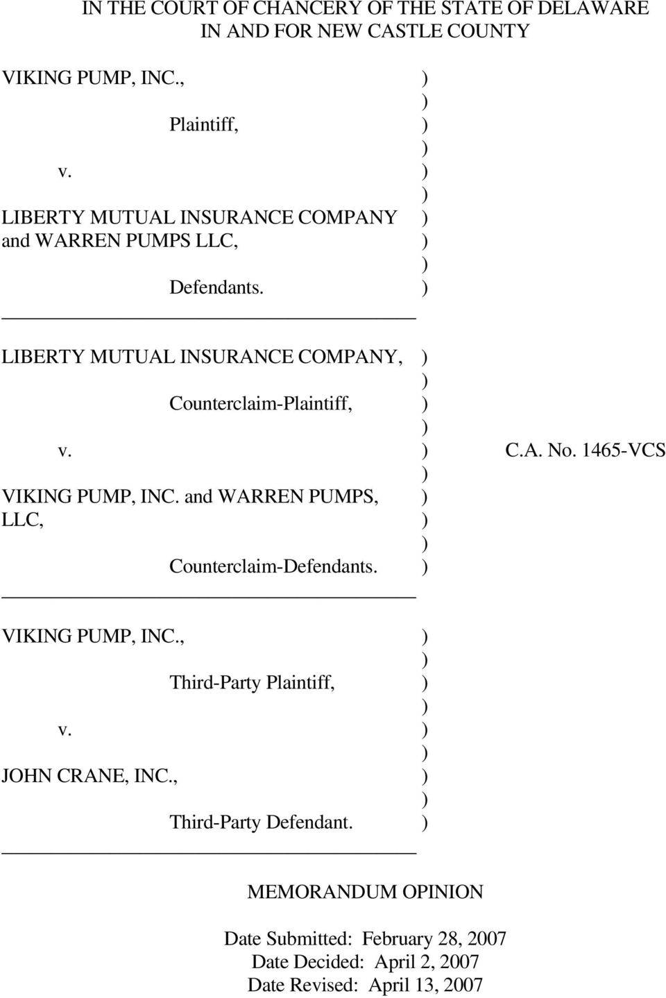 ) LIBERTY MUTUAL INSURANCE COMPANY, ) ) Counterclaim-Plaintiff, ) ) v. ) C.A. No. 1465-VCS ) VIKING PUMP, INC.