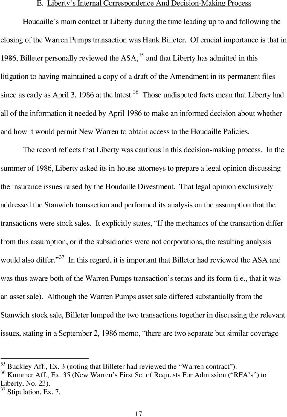 Of crucial importance is that in 1986, Billeter personally reviewed the ASA, 35 and that Liberty has admitted in this litigation to having maintained a copy of a draft of the Amendment in its