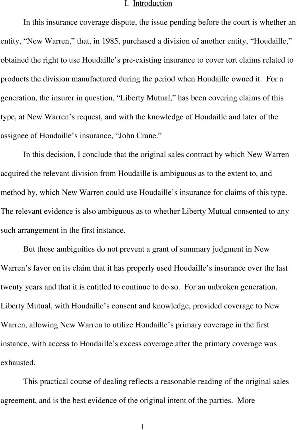 For a generation, the insurer in question, Liberty Mutual, has been covering claims of this type, at New Warren s request, and with the knowledge of Houdaille and later of the assignee of Houdaille s