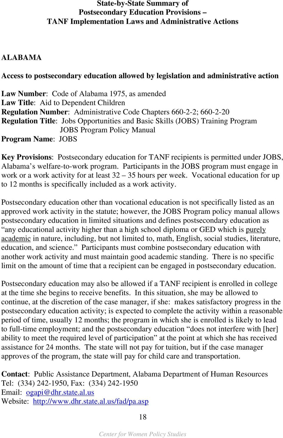 Basic Skills (JOBS) Training Program JOBS Program Policy Manual Program Name: JOBS Key Provisions: Postsecondary education for TANF recipients is permitted under JOBS, Alabama s welfare-to-work