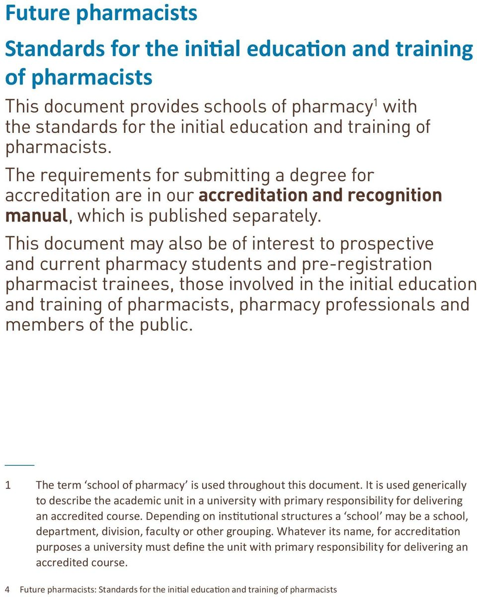 This document may also be of interest to prospective and current pharmacy students and pre-registration pharmacist trainees, those involved in the initial education and training of pharmacists,