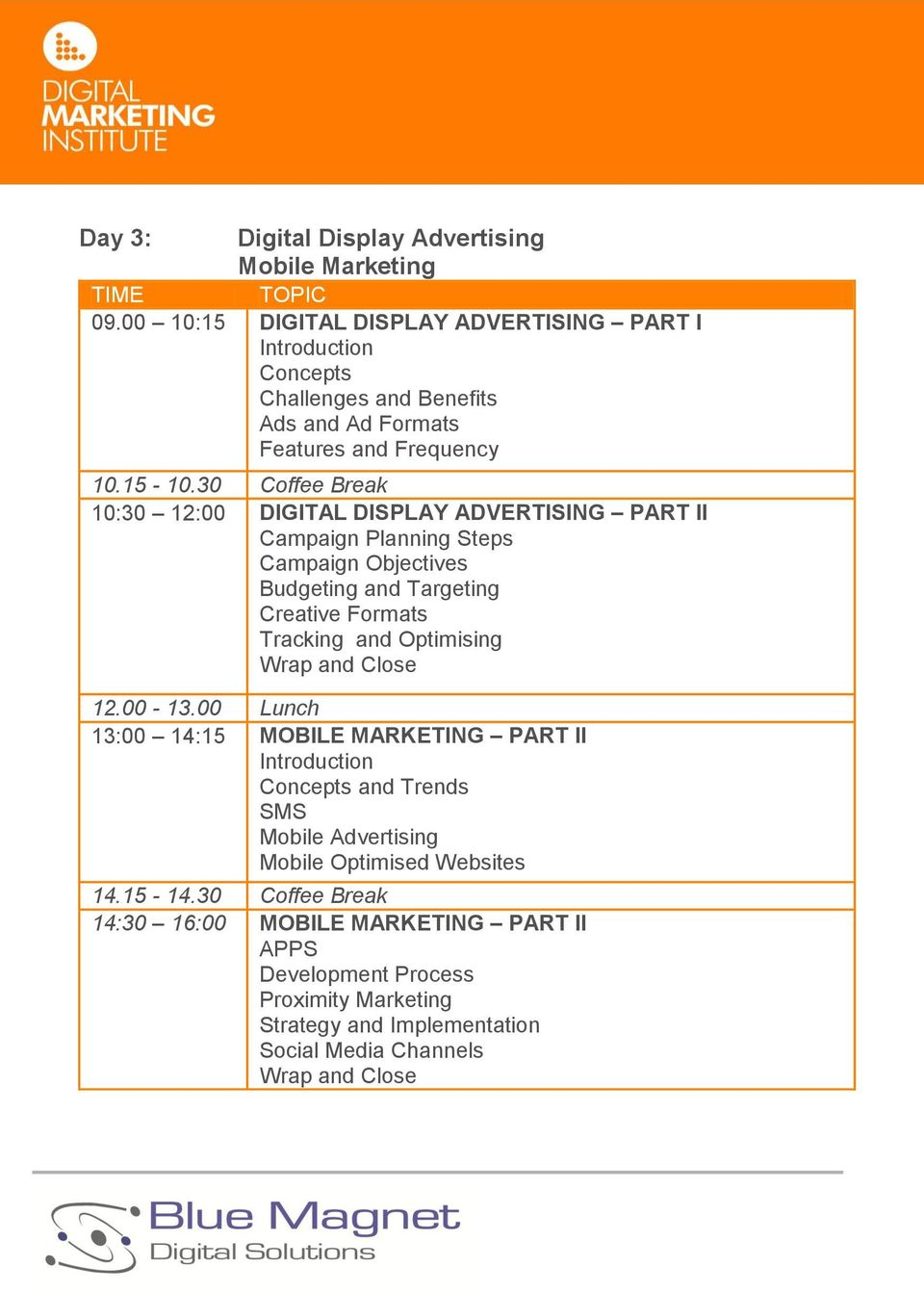 DISPLAY ADVERTISING PART II Campaign Planning Steps Campaign Objectives Budgeting and Targeting Creative Formats Tracking and Optimising