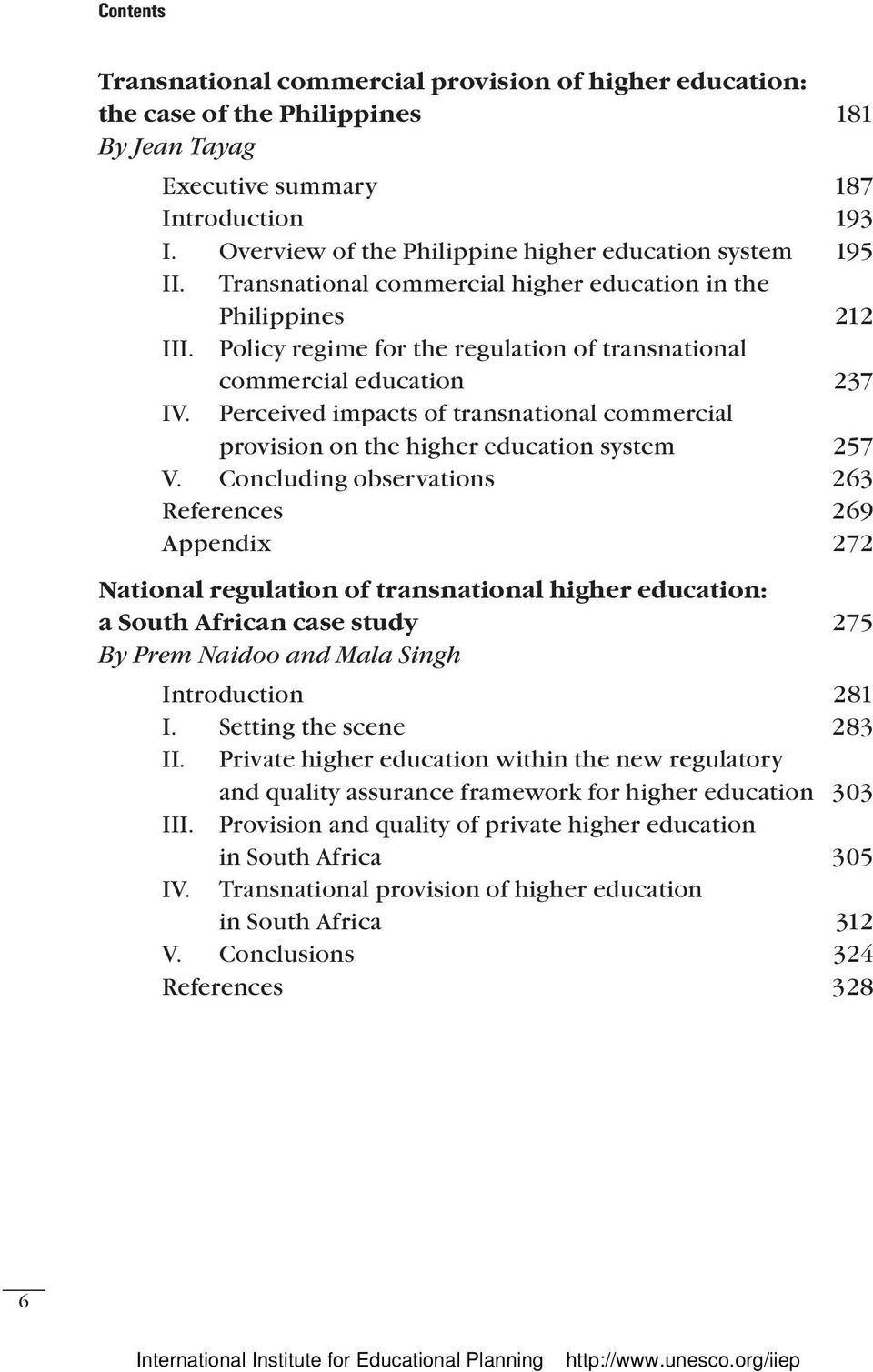 Policy regime for the regulation of transnational commercial education 237 IV. Perceived impacts of transnational commercial provision on the higher education system 257 V.