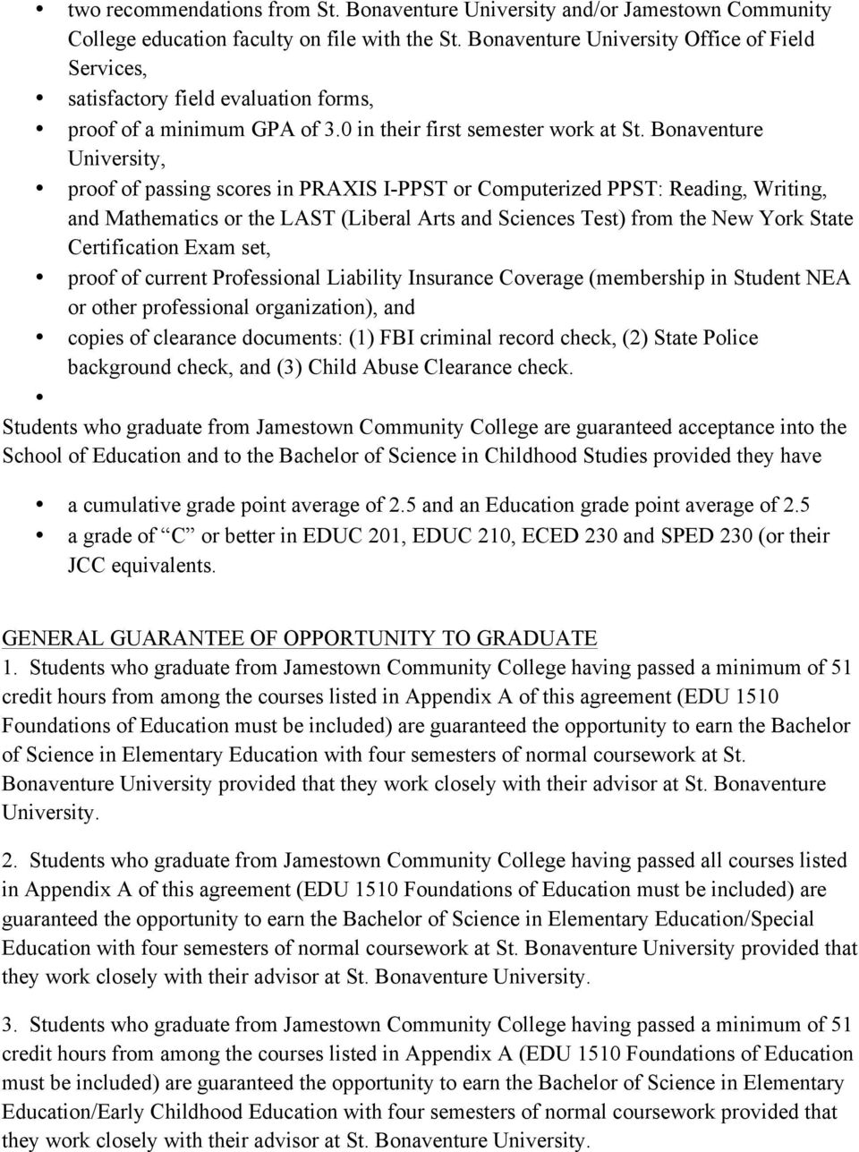 Bonaventure University, proof of passing scores in PRAXIS I-PPST or Computerized PPST: Reading, Writing, and Mathematics or the LAST (Liberal Arts and Sciences Test) from the New York State