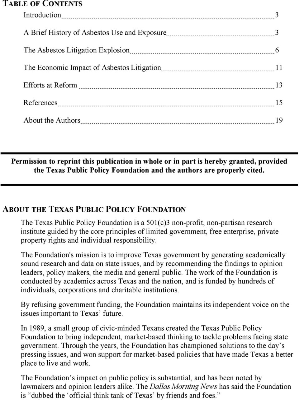 ABOUT THE TEXAS PUBLIC POLICY FOUNDATION The Texas Public Policy Foundation is a 501(c)3 non-profit, non-partisan research institute guided by the core principles of limited government, free