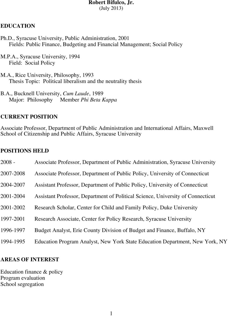 Associate Professor, Department of Public Administration and International Affairs, Maxwell School of Citizenship and Public Affairs, Syracuse University POSITIONS HELD 2008 - Associate Professor,