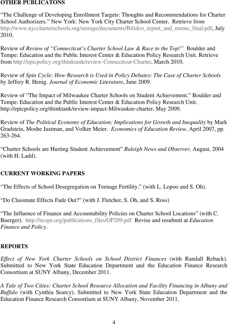 Boulder and Tempe: Education and the Public Interest Center & Education Policy Research Unit. Retrieve from http://epicpolicy.org/thinktank/review-connecticut-charter, March 2010.