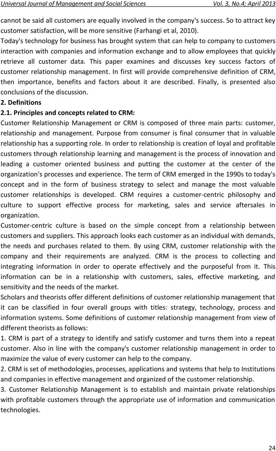 data. This paper examines and discusses key success factors of customer relationship management.