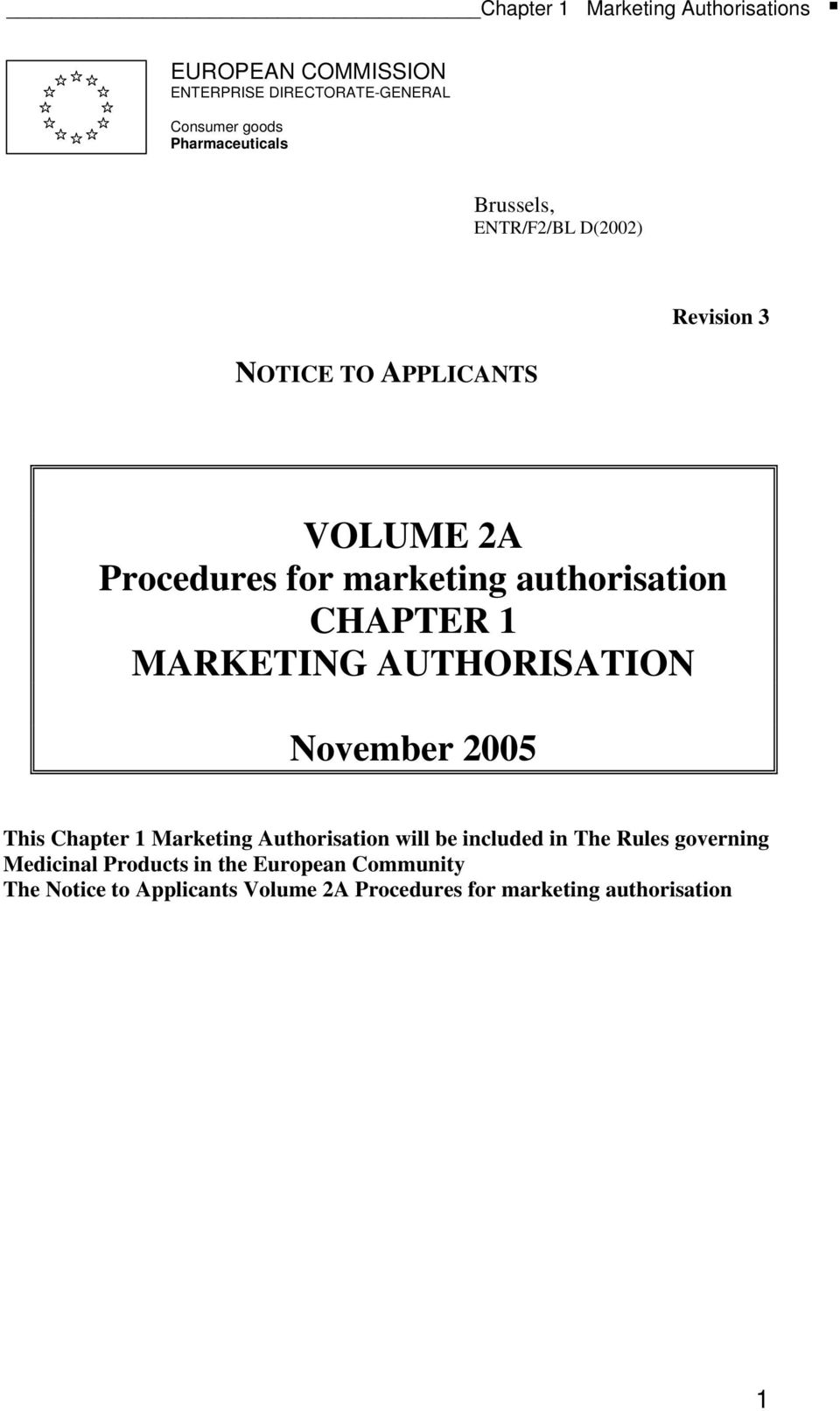 AUTHORISATION November 2005 This Chapter 1 Marketing Authorisation will be included in The Rules governing
