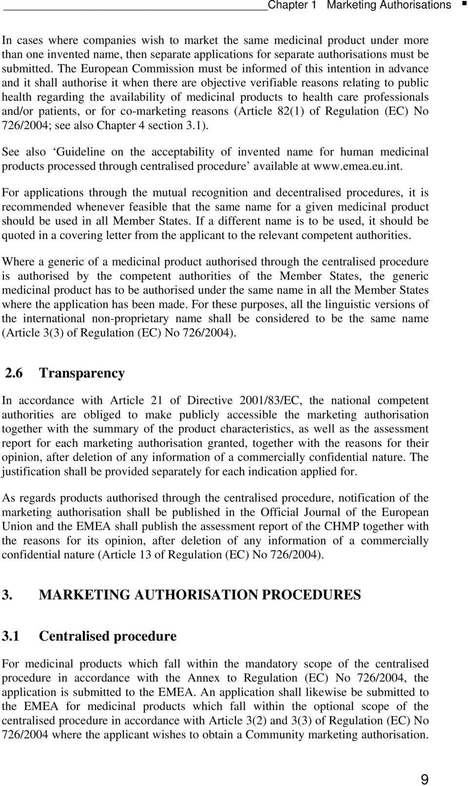 medicinal products to health care professionals and/or patients, or for co-marketing reasons (Article 82(1)