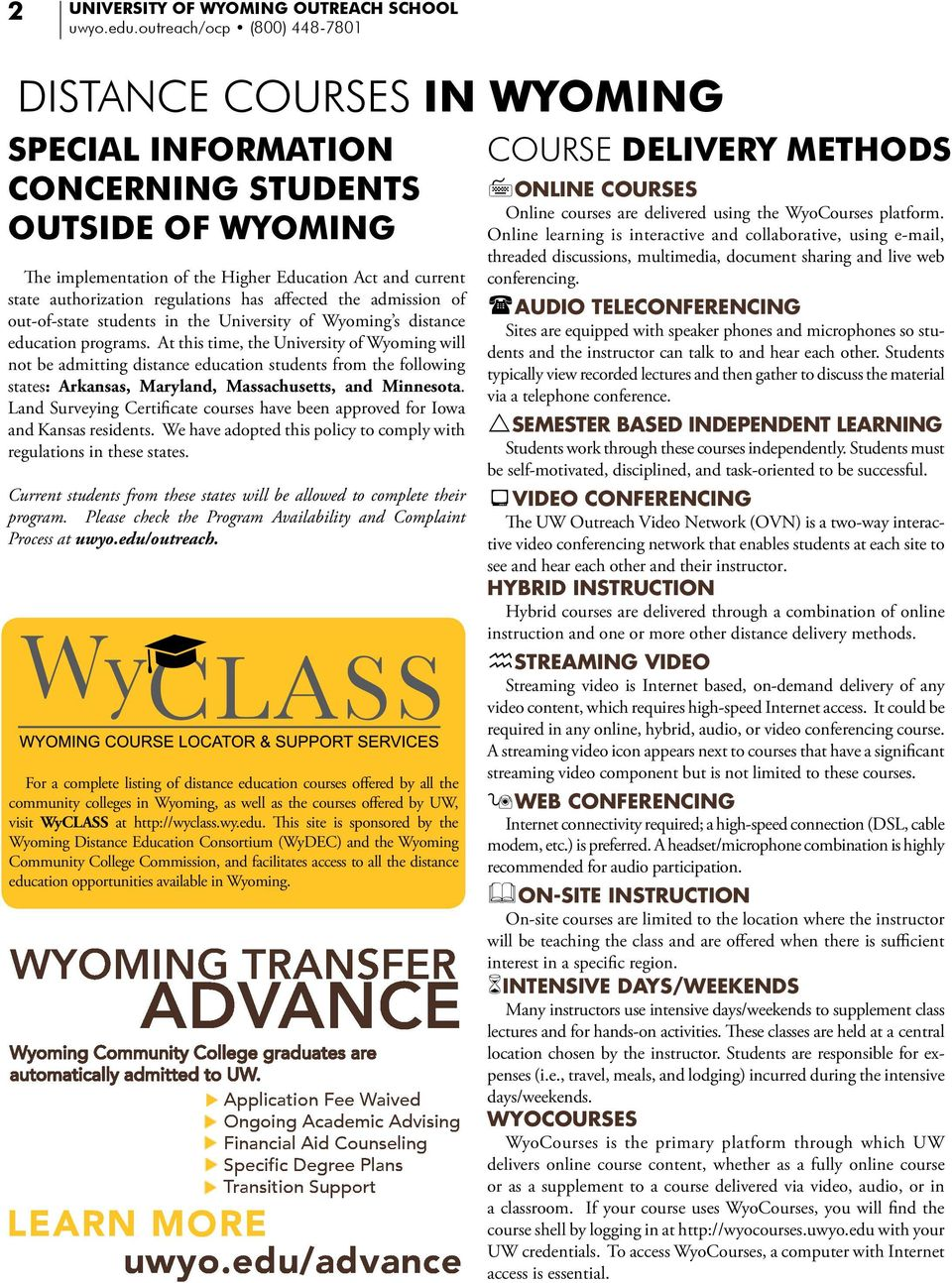 regulations has affected the admission of out-of-state students in the University of Wyoming s distance education programs.