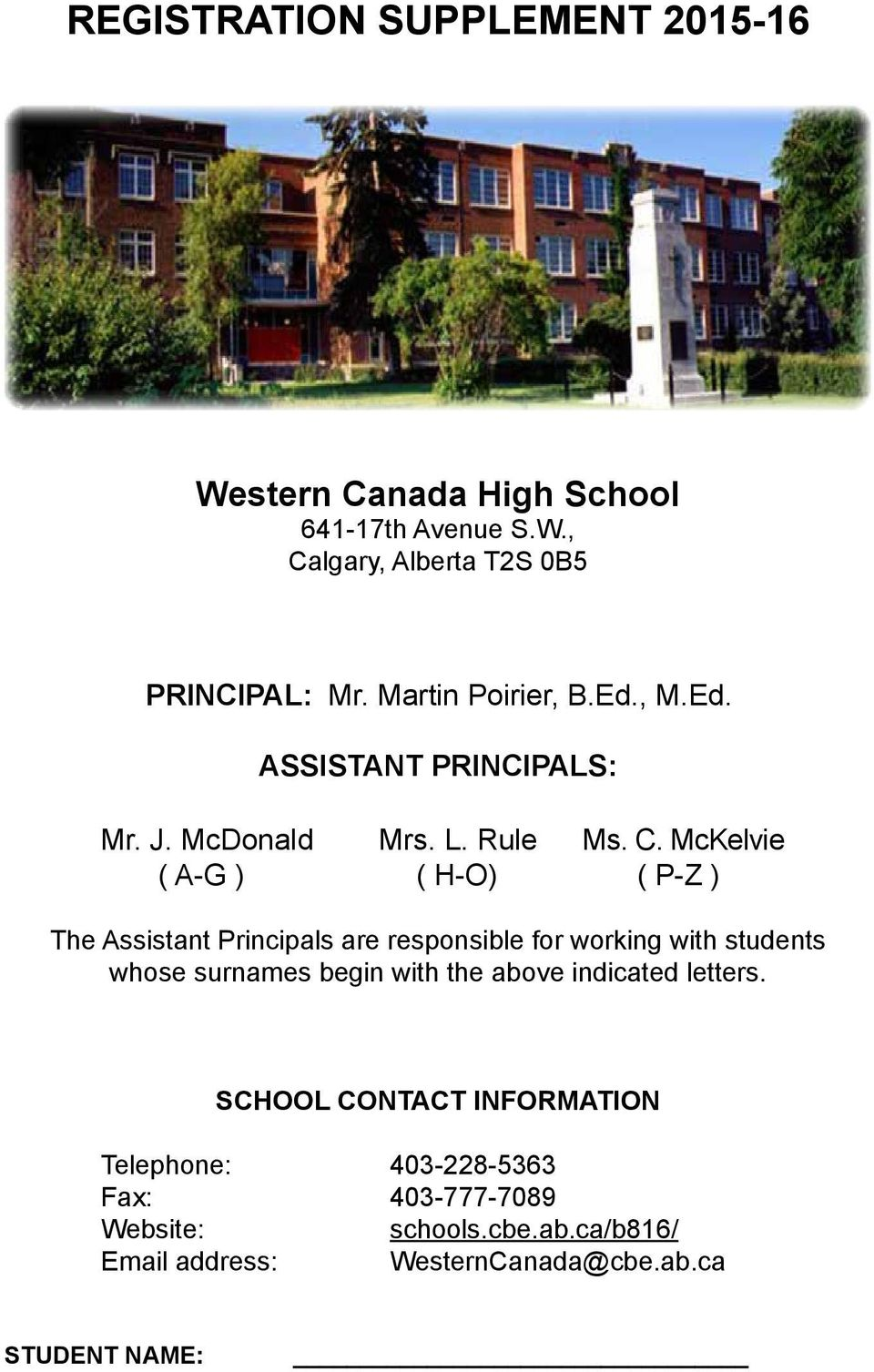 McKelvie ( A-G ) ( H-O) ( P-Z ) The Assistant Principals are responsible for working with students whose surnames begin