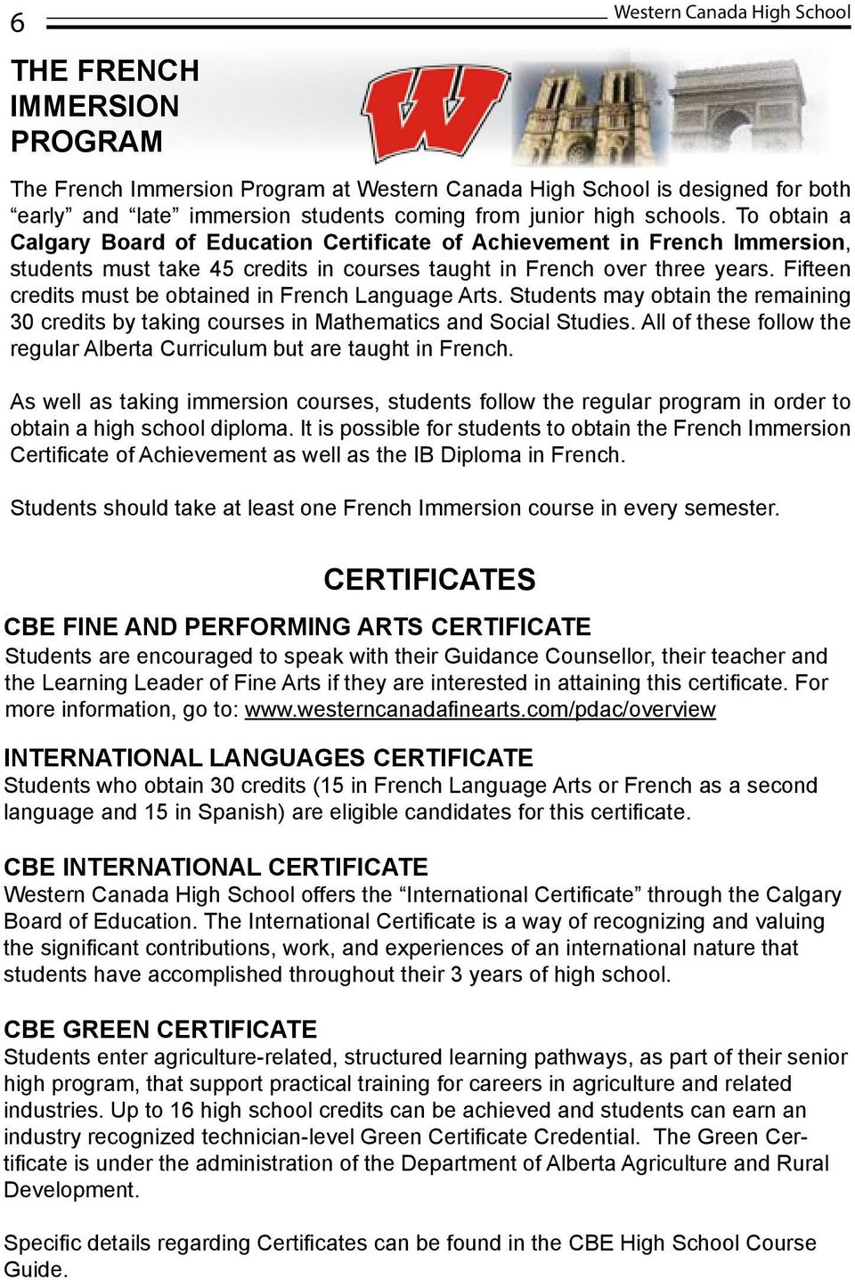 Fifteen credits must be obtained in French Language Arts. Students may obtain the remaining 30 credits by taking courses in Mathematics and Social Studies.