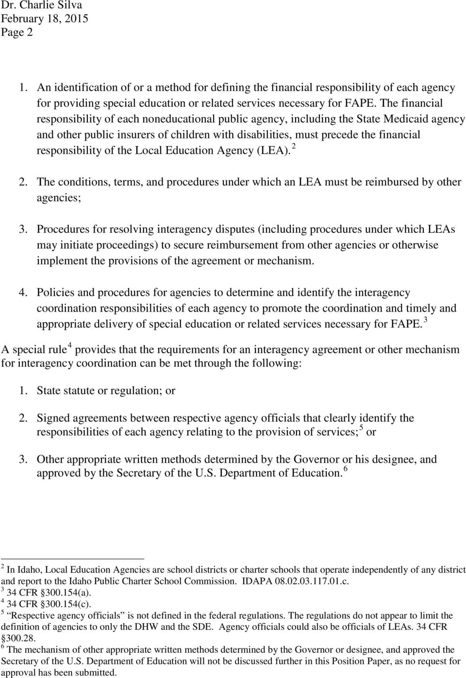 responsibility of the Local Education Agency (LEA). 2 2. The conditions, terms, and procedures under which an LEA must be reimbursed by other agencies; 3.