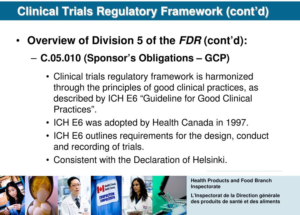 Good Clinical Practices. ICH E6 was adopted by Health Canada in 1997.