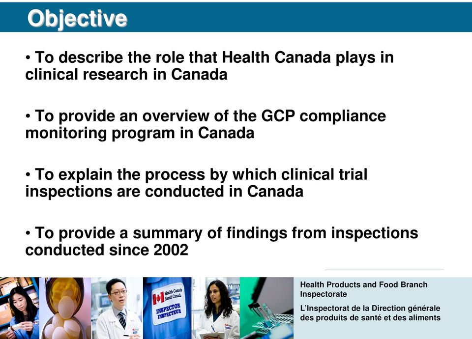 Canada To explain the process by which clinical trial inspections are