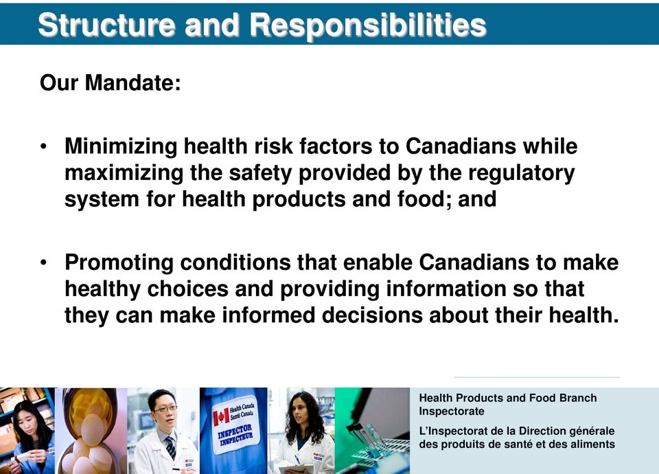 products and food; and Promoting conditions that enable Canadians to make healthy