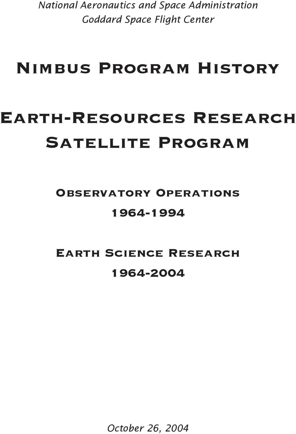 Earth-Resources Research Satellite Program Observatory
