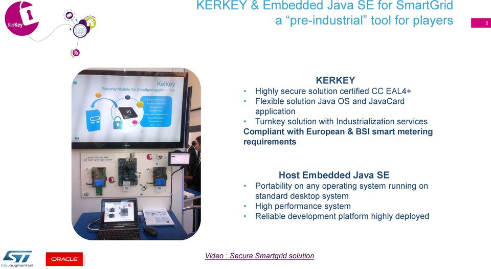 with European & BSI smart metering requirements Host Embedded Java SE Portability on any operating system running on