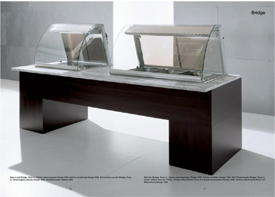 Self line Bridge, Drop in: vitrine vetrocéramique Design 2GN, Vitrine umidifiée Design 3GN.