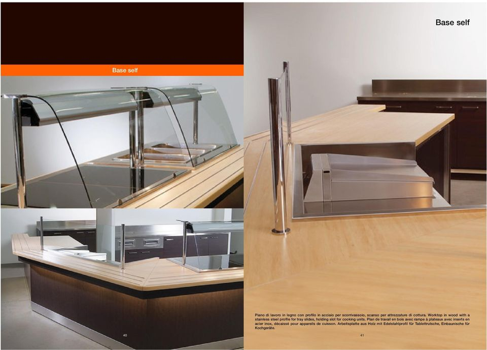 Worktop in wood with a stainless steel profile for tray slides, holding slot for cooking units.