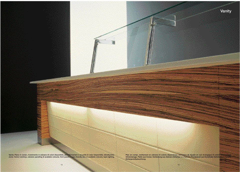 Corion worktop, zebrano panelling (5 available colours), front panels in eco-friendly skin (4 available colours), back lighting.