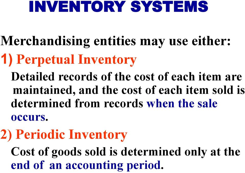 cost of each item sold is determined from records when the sale occurs.