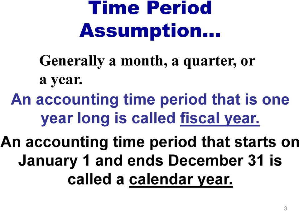 An accounting time period that is one year long is called