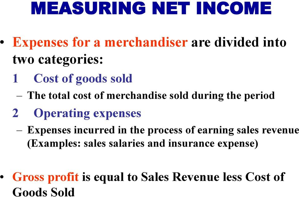expenses Expenses incurred in the process of earning sales revenue (Examples: sales
