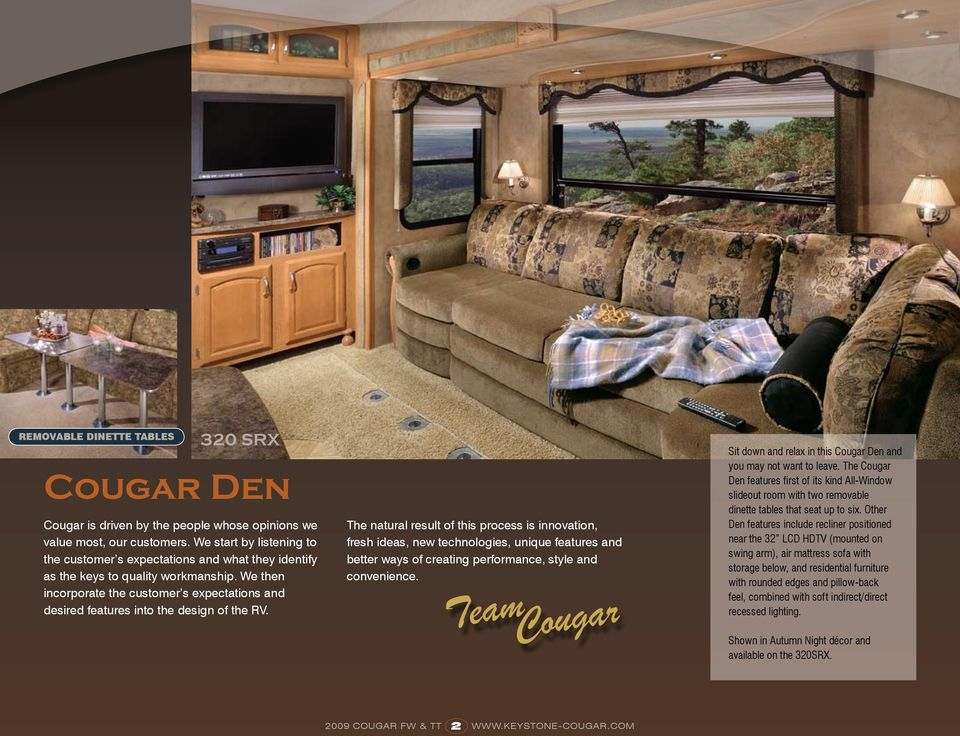 We then incorporate the customer s expectations and desired features into the design of the RV.