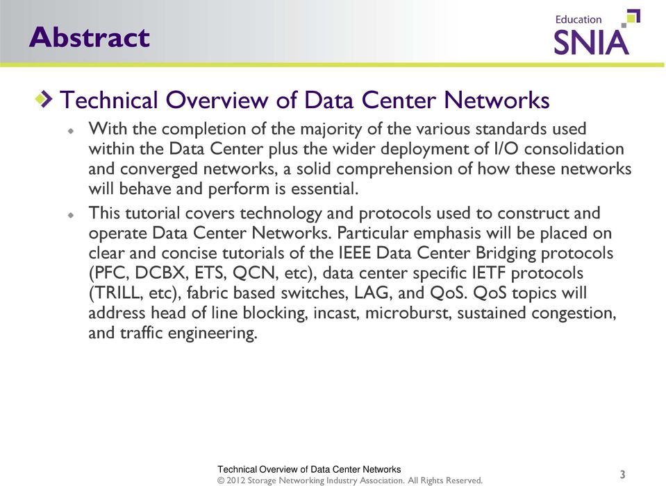This tutorial covers technology and protocols used to construct and operate Data Center Networks.