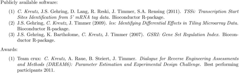 les: Identifying Differential Effects in Tiling Microarray Data. Bioconductor R-package. (3) J.S. Gehring, K. Bartholome, C. Kreutz, J. Timmer (2007).